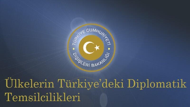 Yabancı Ülkelerin Türkiye'deki Diplomatik Temsilcilikleri