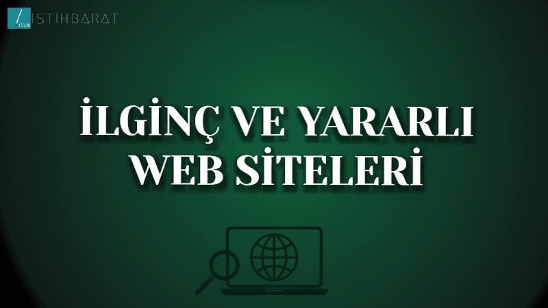 İşinize yarayabilecek, ilginç ve yararlı web siteleri