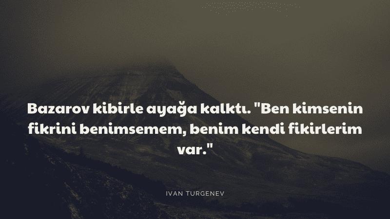 Babalar ve Oğullar Ivan Tuırgenyev - Bazarov Quote